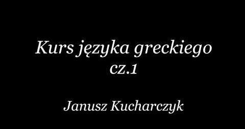 Kurs języka greckiego cz.1 – Janusz Kucharczyk
