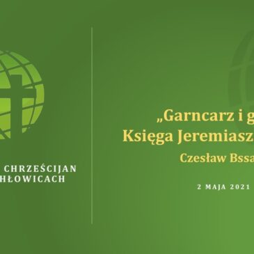 Garncarz i glina (Jer 18:1-11) – Czesław Bassara