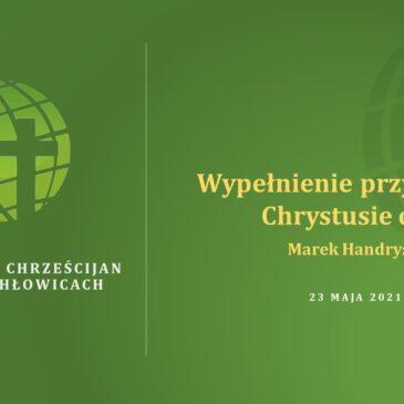 Wypełnianie przykazań w Chrystusie cz. 2 – Marek Handrysik