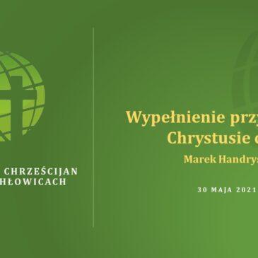 Wypełnienie przykazań w Chrystusie cz. 3 – Marek Handrysik