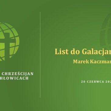 21. List do Galacjan – Marek Kaczmarczyk