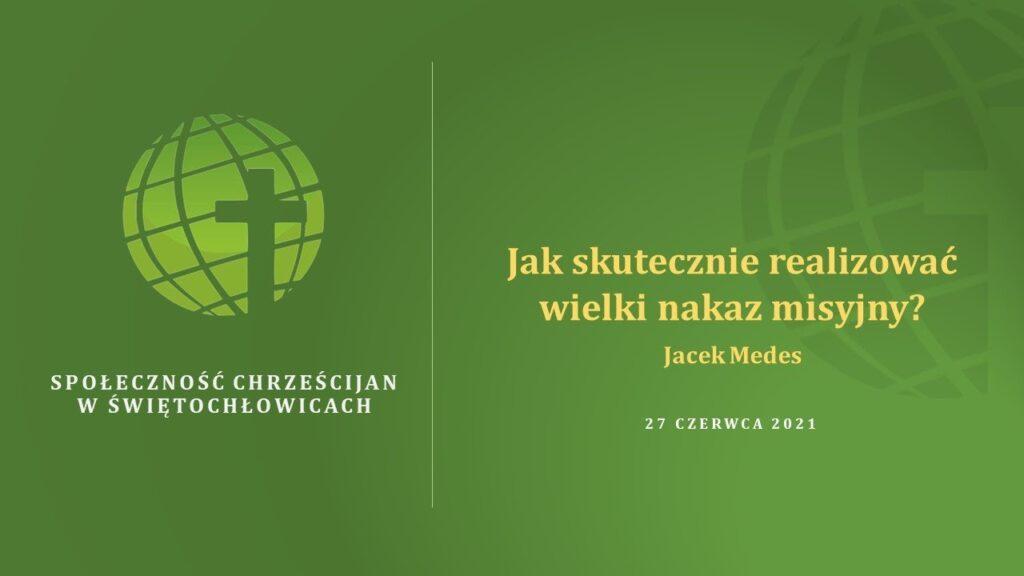 Jak skutecznie realizować wielki nakaz misyjny – Jacek Medes