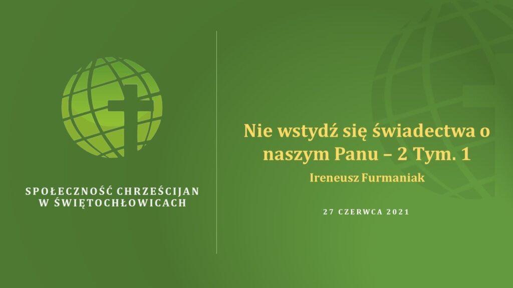 Nie wstydź się świadectwa o naszym Panu – Ireneusz Furmaniak