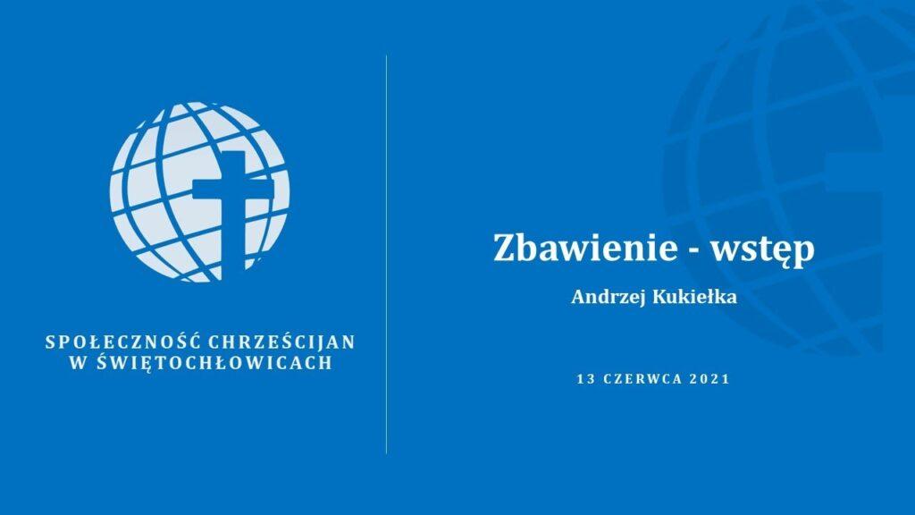 Zbawienie – wstęp – Andrzej Kukiełka