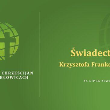 Świadectwo Krzysztofa Frankowskiego