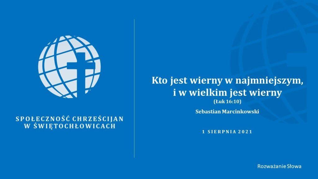 Kto jest wierny w najmniejszym i w wielkim jest wierny (Łk 16:10) – Sebastian Marcinkowski
